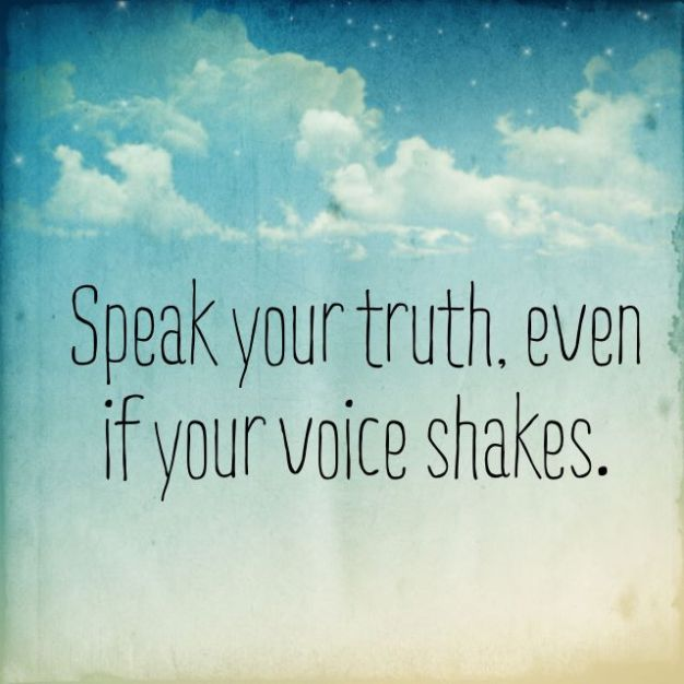 Speak-Your-Truth-Even-If-Your-Voice-Shakes (1)